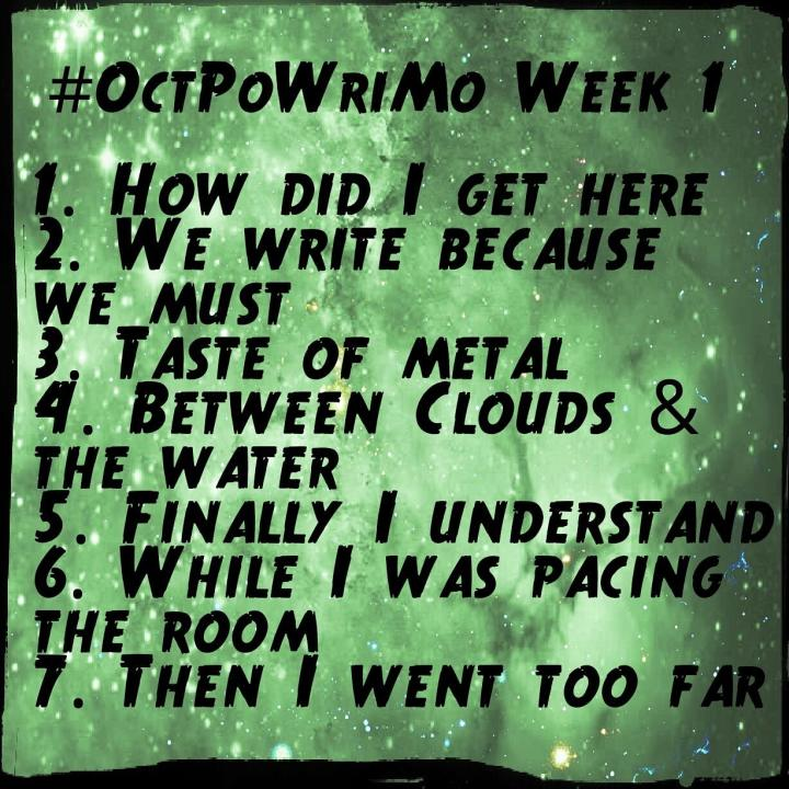 #OctPoWriMo: Day 4-7